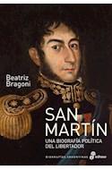 Papel SAN MARTIN UNA BIOGRAFIA POLITICA DEL LIBERTADOR (COLECCION BIOGRAFIAS ARGENTINAS)
