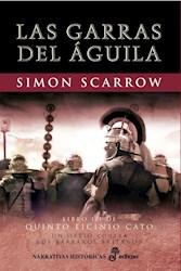 Libro Las Garras Del Aguila ( Libro 3 Quinto Licinio Cato )