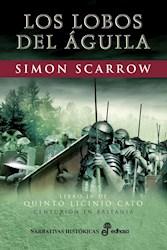 Libro Los Lobos Del Aguila ( Libro 4 Quinto Licinio Cato )