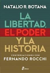 Libro La Libertad , El Poder Y La Historia