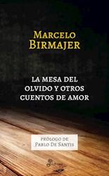 Libro La Mesa Del Olvido Y Otros Cuentos De Amor