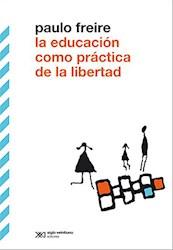 Papel Educacion Como Practica De La Libertad