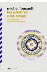 Papel PALABRAS Y LAS COSAS UNA ARQUEOLOGIA DE LAS CIENCIAS HUMANAS (BIBLIOTECA CLASICA DE SIGLO XXI)