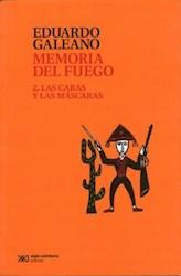 Libro 2. Memoria Del Fuego  Las Caras Y Las Mascaras