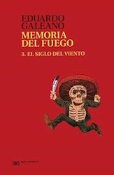 Libro 3. Memoria Del Fuego  El Siglo Del Viento