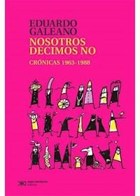 Papel Nosotros Decimos No: Crónicas 1963-1988