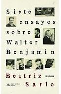 Papel SIETE ENSAYOS SOBRE WALTER BENJAMIN (COLECCION MINIMA)