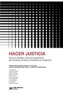Papel HACER JUSTICIA NUEVOS DEBATES SOBRE EL JUZGAMIENTO DE CRIMENES DE LESA HUMANIDAD EN ARGENTINA