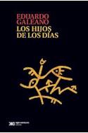Papel HIJOS DE LOS DIAS (BIBLIOTECA EDUARDO GALEANO) (RUSTICA)