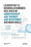 Papel ARGENTINA Y EL DESARROLLO ECONOMICO EN EL SIGLO XXI COM  O PENSARLO QUE TENEMOS QUE NECESITA