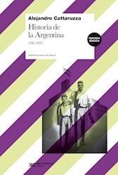 Libro Historia De La Argentina  1916 - 1955