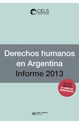 Papel DERECHOS HUMANOS ARGENTINA INFORME 2013 (EDICION ESPECI AL 30 AÑOS DE DEMOCRACIA)