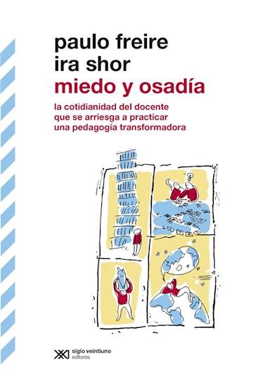 E-book Miedo Y Osadía: La Cotidianidad Del Docente Que Se Arriesga A Practicar Una Pedagogía Transformadora