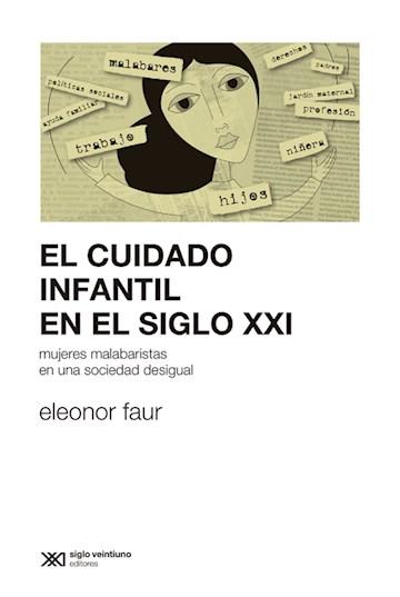 E-book El Cuidado Infantil En El Siglo Xxi: Mujeres Malabaristas En Una Sociedad Desigual