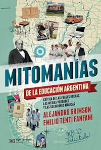 Libro Mitomanias De La Educacion Argentina