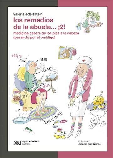 E-book Los Remedios De La Abuela… ¡2!: Medicina Casera De Los Pies A La Cabeza (Pasando Por El Ombligo)