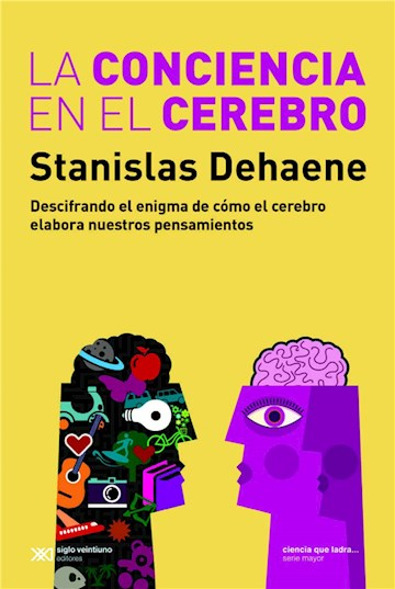 E-book La Conciencia En El Cerebro: Descifrando El Enigma De Cómo El Cerebro Elabora Nuestros Pensamientos