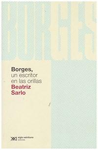 Libro Borges  Un Escritor En Las Orillas