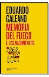 Papel MEMORIA DEL FUEGO 1 LOS NACIMIENTOS (COLECCION BIBLIOTECA EDUARDO GALEANO)