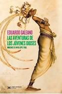 Papel AVENTURAS DE LOS JOVENES DIOSES (BIBLIOTECA EDUARDO GALEANO)