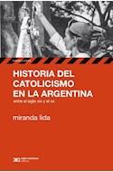 Papel HISTORIA DEL CATOLICISMO EN LA ARGENTINA ENTRE EL SIGLO  XIX Y EL XX (HISTORIA Y CULTURA)
