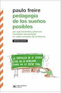 Papel PEDAGOGIA DE LOS SUEÑOS POSIBLES (COLECCION BIBLIOTECA CLASICA DE SIGLO XXI)