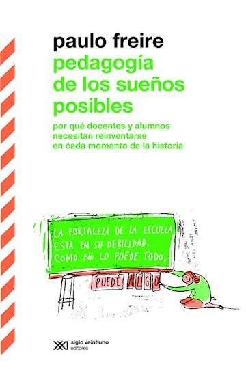 E-book Pedagogía De Los Sueños Posibles: Por Qué Docentes Y Alumnos Necesitan Reiventarse En Cada Momento De La Historia