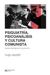 Libro Psiquiatria  Psicoanalisis Y Cultura Comunista