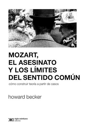 E-book Mozart, El Asesinato Y Los Límites Del Sentido Común: Cómo Construir Teoría A Partir De Casos