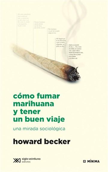 E-book Cómo Fumar Marihuana Y Tener Un Buen Viaje: Una Mirada Sociológica