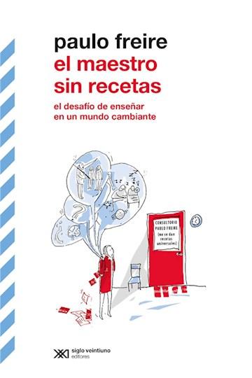 E-book El Maestro Sin Recetas: El Desafío De Enseñar En Un Mundo Cambiante