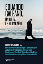Libro Eduardo Galeano  Un Ilegal En El Paraiso