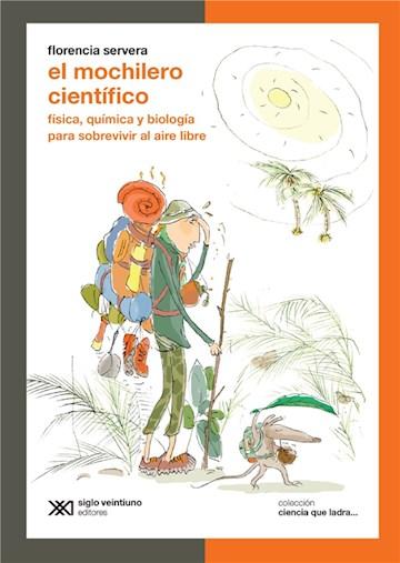E-book El Mochilero Científico: Física, Química Y Biología Para Sobrevivir Al Aire Libre