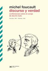 Papel Discurso Y Verdad Conferencias Sobre El Coraje De Decirlo Todo