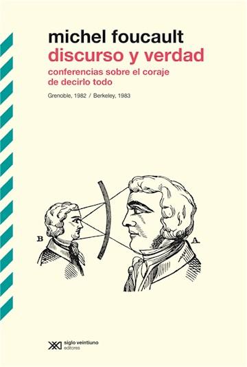 E-book Discurso Y Verdad: Conferencias Sobre El Coraje De Decirlo Todo. Grenoble, 1982 / Berkeley, 1983