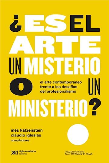 E-book ¿Es El Arte Un Misterio O Un Ministerio?: El Arte Contemporáneo Frente A Los Desafíos Del Profesionalismo
