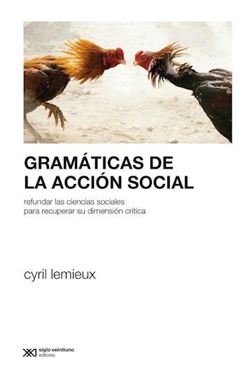 E-book Gramáticas De La Acción Social: Refundar Las Ciencias Sociales Para Profundizar Su Dimensión Crítica
