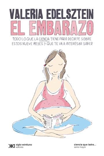 E-book El Embarazo: Todo Lo Que La Ciencia Tiene Para Decirte Sobre Estos Nueve Meses Y Que Te Va A Interesar Saber
