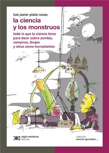 E-book La Ciencia Y Los Monstruos: Todo Lo Que La Ciencia Tiene Para Decir Sobre Zombis, Vampiros, Brujas Y Otros Seres Horripilantes
