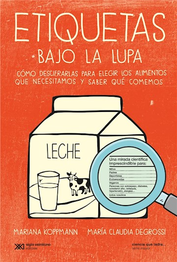 E-book Etiquetas Bajo La Lupa: Cómo Descifrarlas Para Elegir Los Alimentos Que Necesitamos Y Saber Qué Comemos