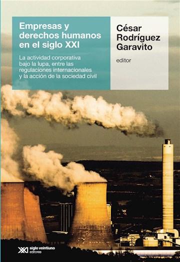 E-book Empresas Y Derechos Humanos En El Siglo Xxi: La Actividad Corporativa Bajo La Lupa, Entre Las Regulaciones Internacionales Y La Acción De La Sociedad Civil