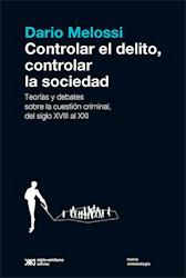 Libro Controlar El Delito , Controlar La Sociedad