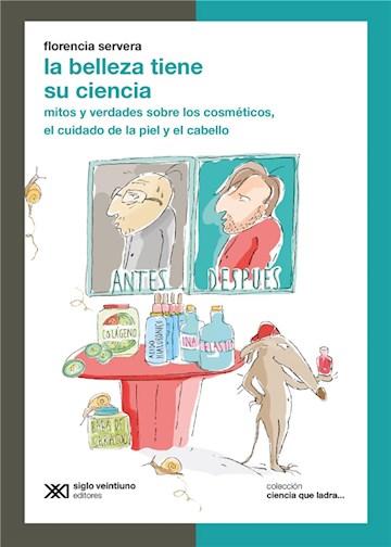 E-book La Belleza Tiene Su Ciencia: Mitos Y Verdades Sobre Los Cosméticos, El Cuidado De La Piel Y El Cabello