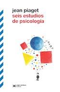 Papel SEIS ESTUDIOS DE PSICOLOGIA (COLECCION BIBLIOTECA CLASICA DE SIGLO VEINTIUNO)