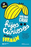 Papel GUIA PARA CRIAR HIJOS CURIOSOS (COLECCION EDUCACION QUE APRENDE)