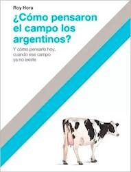 Libro Como Pensaron El Campo Los Argentinos ?