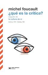 Papel QUE ES LA CRITICA SEGUIDO DE LA CULTURA DE SI (BIBLIOTECA CLASICA DE SIGLO VEINTIUNO)