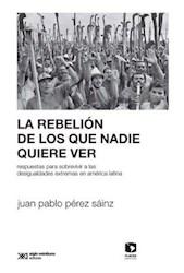 Libro La Rebelion De Lo Que Nadie Quiere Ver