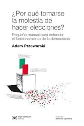 Libro Porque Tomarse La Molestia De Hacer Elecciones?
