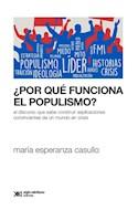 Papel POR QUE FUNCIONA EL POPULISMO (COLECCION SOCIOLOGIA Y POLITICA)